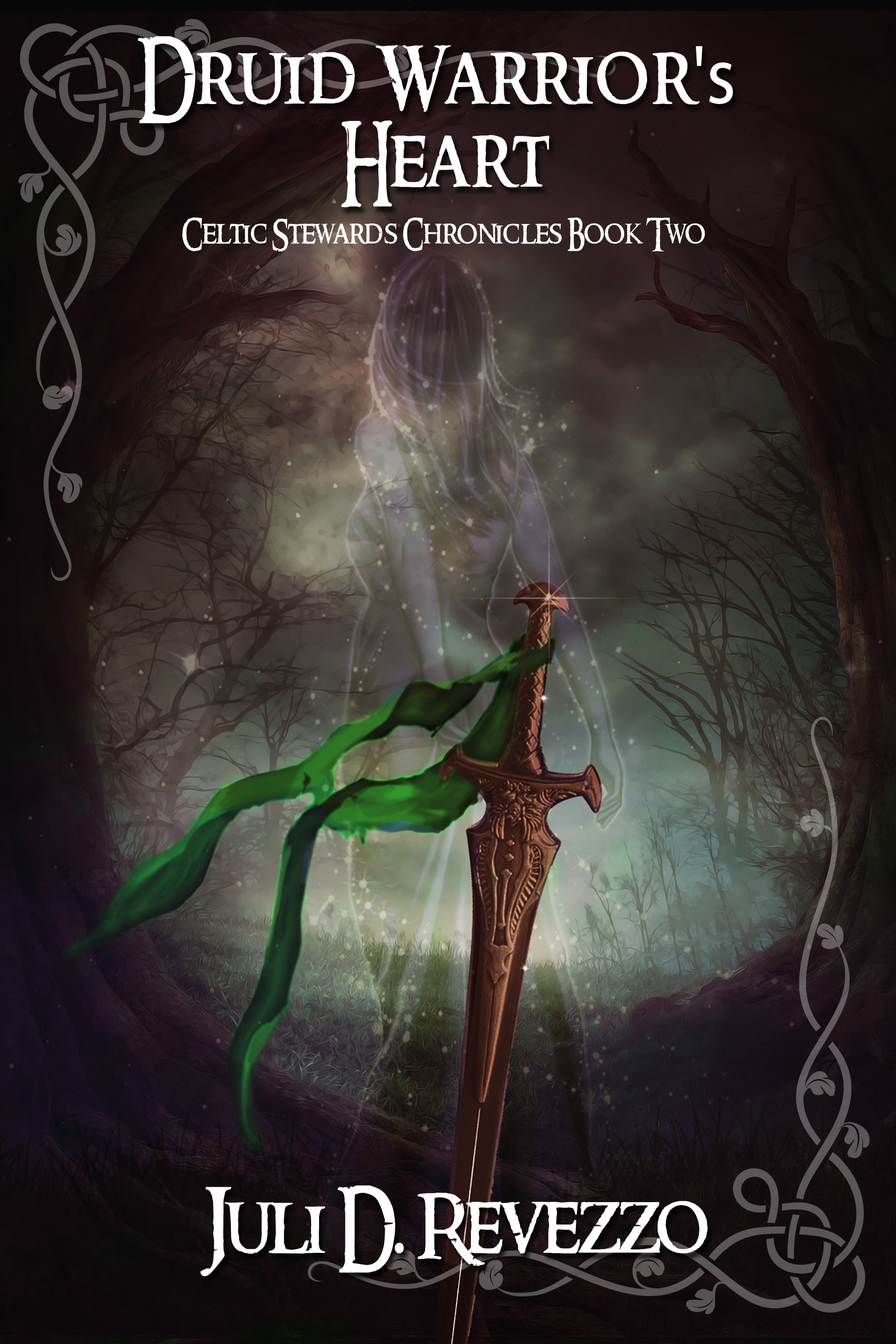 Druid Warrior's   Heart (Celtic Stewards Chronicles, Book 2) by Juli D. Revezzo,   Celtic, Irish fantasy, Celtic Romance, fantasy